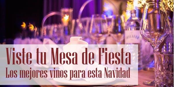 Viste tu mesa de fiesta. Los mejores vinos para esta navidad.